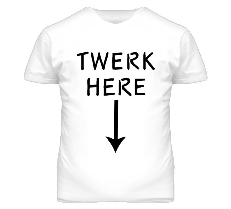 Twerk Here Arrow Funny Popular Graphic T Shirt