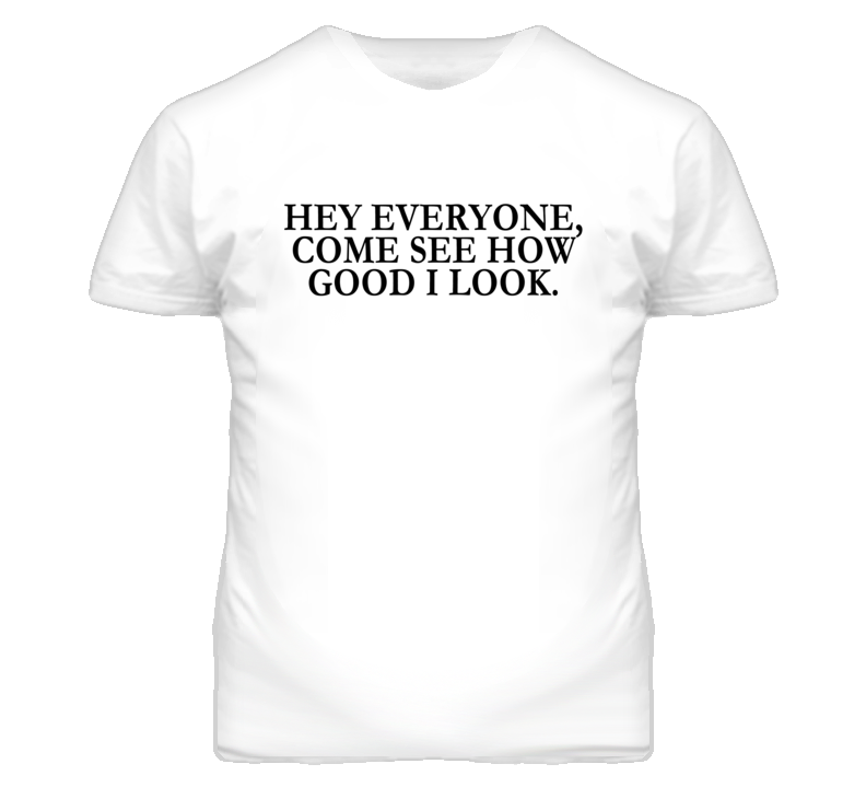 Come See How Good I Look Funny Anchorman Movie Graphic T Shirt
