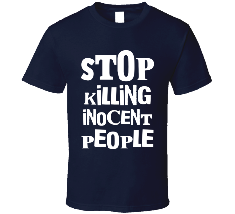 Stop Killing Innocent People Popular Political Statement Black Lives Matter Graphic T Shirt