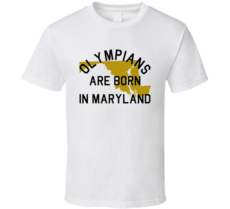 Olympians Are Born In Maryland Fun 2016 Rio Olympics Phelps Ledecky USA Medals Graphic T Shirt