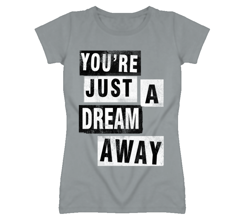 Youre Just A Dream Away Popular Graphic T Shirt