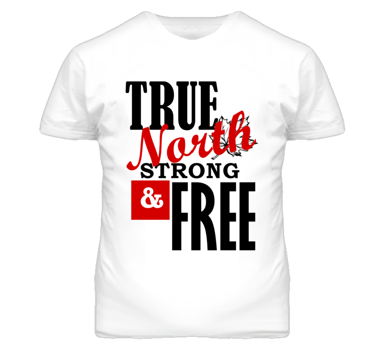 True North Strong Free Canadian Graphic T Shirt