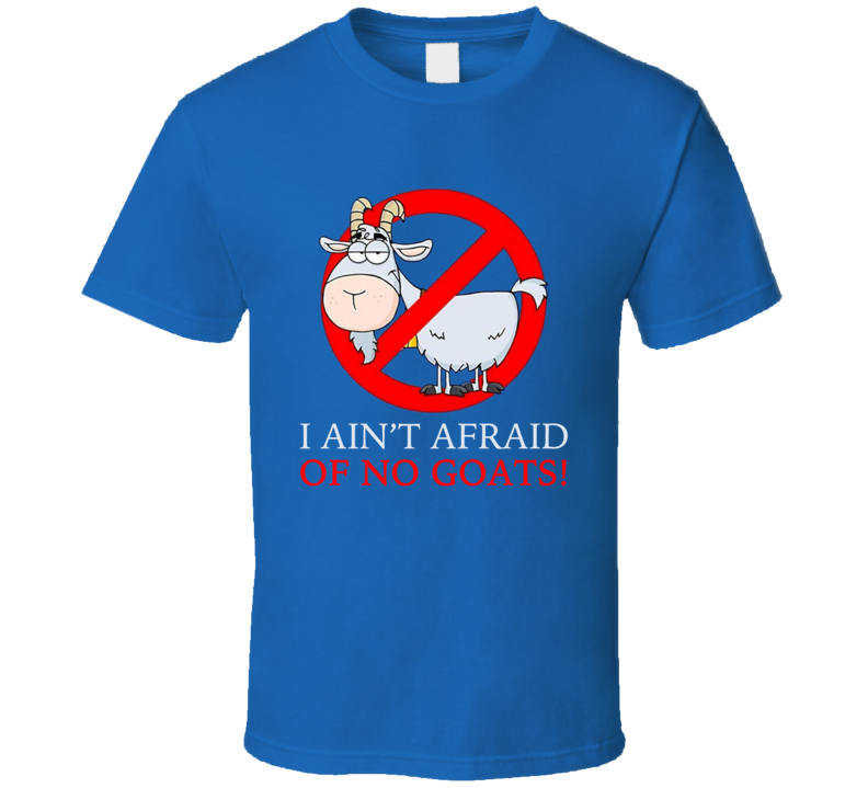 I Aint Afraid Of No Goats Funny Chicago Bill Murray Baseball Graphic Fan Tee Shirt