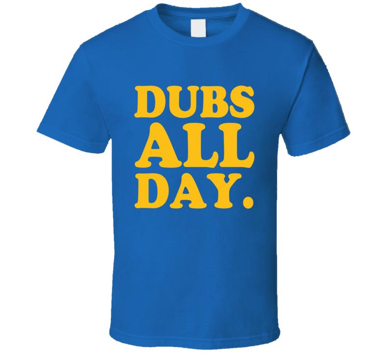 Dubs All Day Popular Golden State Basketball Playoffs Graphic Fan Tee Shirt