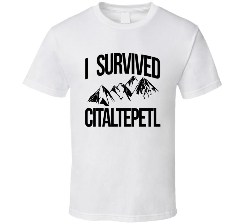 I Survived Citaltepetl Pico de Orizaba Mexico Mountain Climbing Cool Sports T Shirt