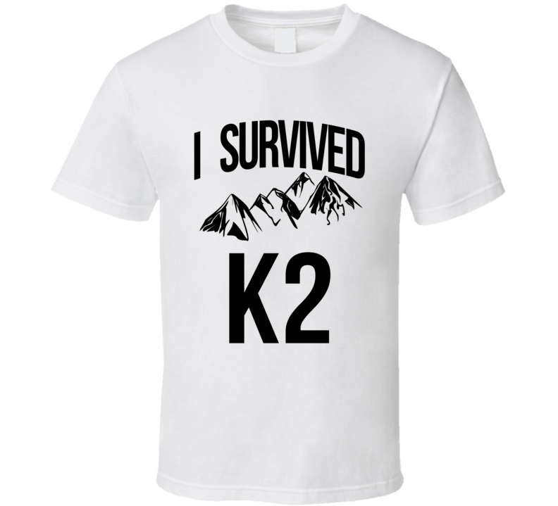I Survived K2 Mount Godwin Austen Himalayas Mountain Climber Travel Cool Graphic T Shirt