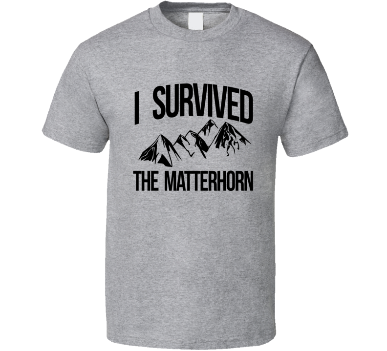 I Survived The Matterhorn Alps Switzerland Italy Travel Mountain Climbing Cool Sports T Shirt