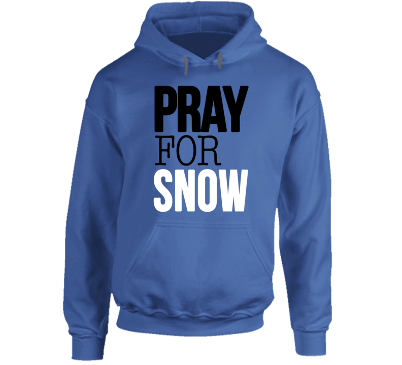 Pray For Snow Fun Cool Winter Ski Snowboard Graphic Hoodie Pullover Shirt