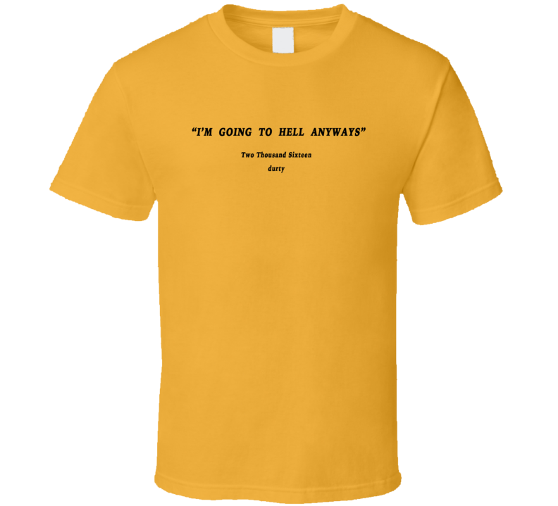 Im Going To Hell Anyways Cool Popular Tumblr Grunge Graphic T Shirt