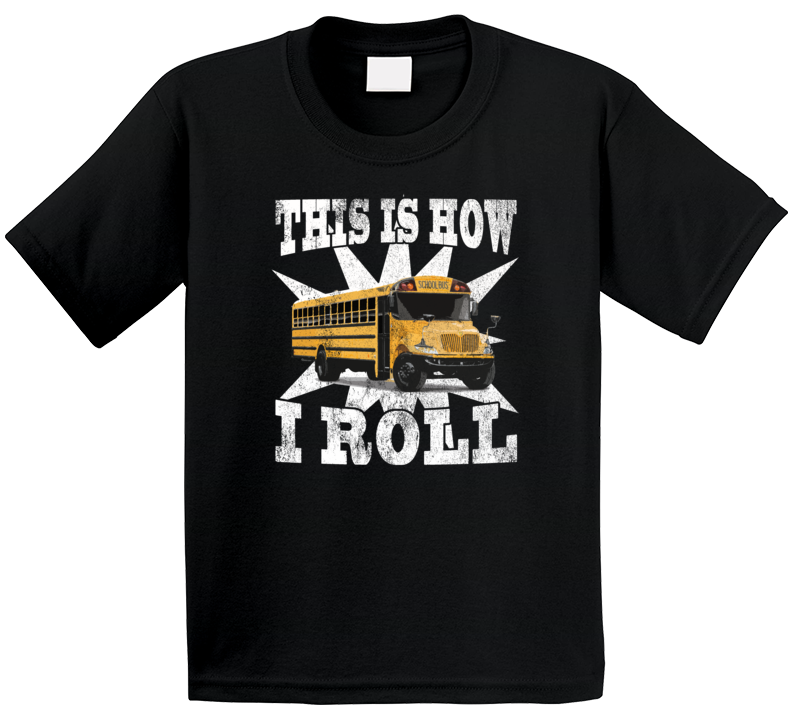 This Is How I Roll Funny Kids Student Bus Driver Graphic Back To School T Shirt