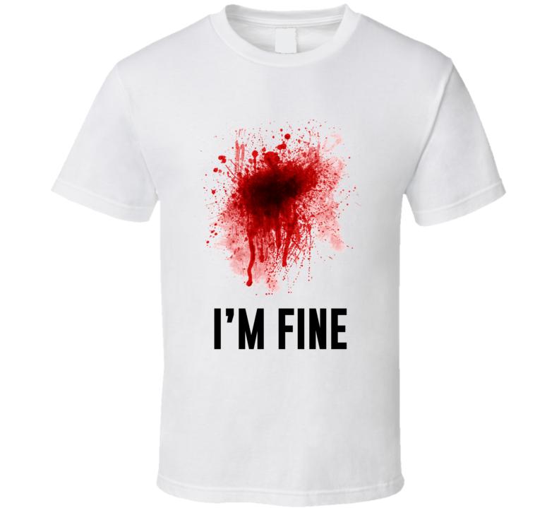 Im Fine Funny Halloween Costume Blood Splatter Graphic Gun Shot Zombie T Shirt