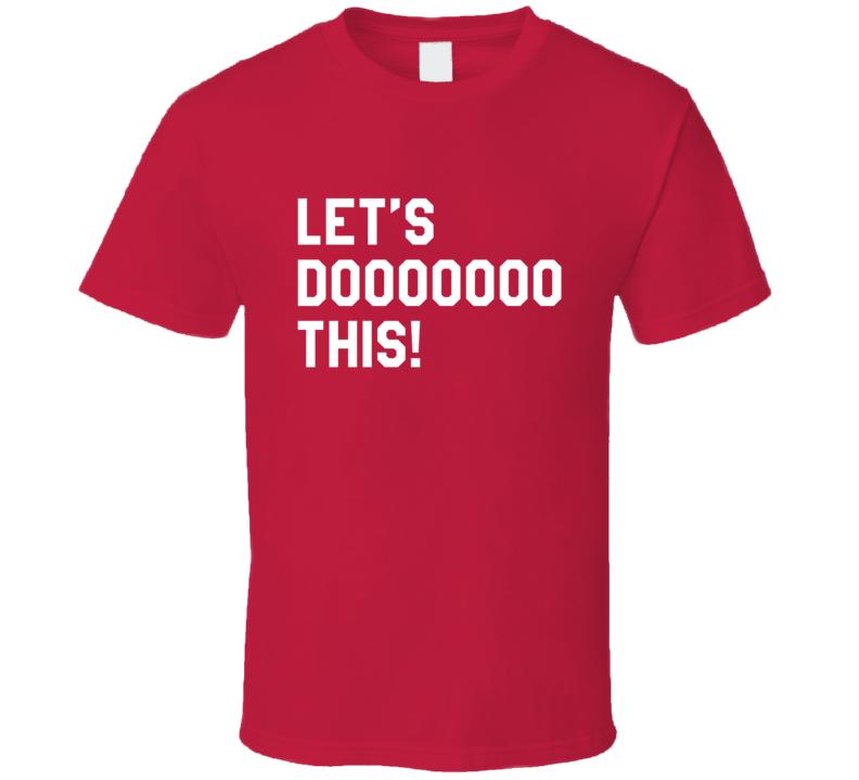 Lets Do This Fun Washington Baseball Sean Doolittle Closer Fan Graphic T Shirt