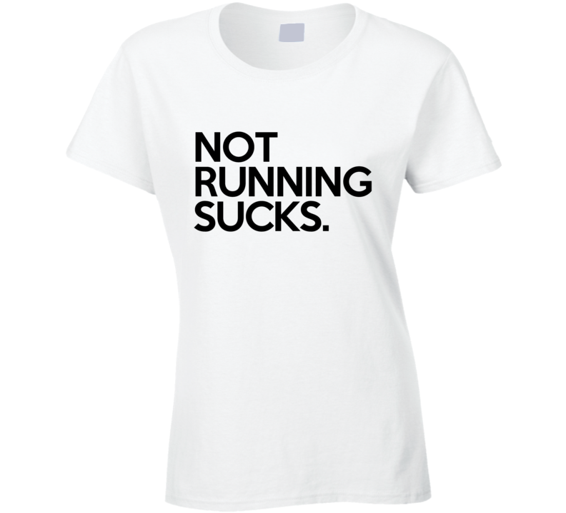 Not Running Sucks Funny Fitness Workout Runner Graphic Athlete T Shirt