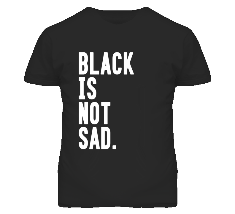 Black Is Not Sad Grunge Graphic T Shirt