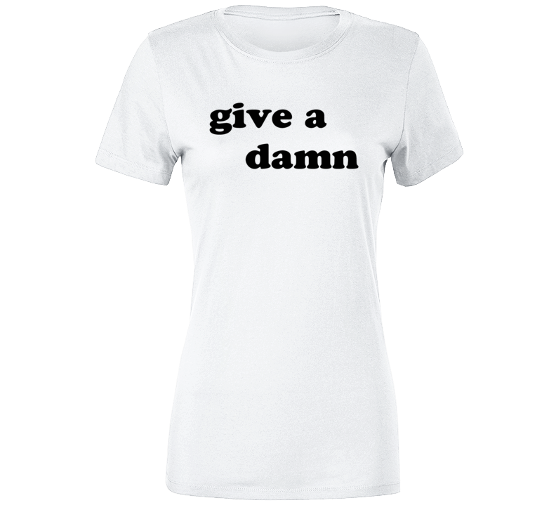Trendy Give A Damn Popular Graphic T Shirt