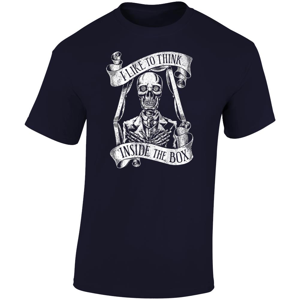 I Like To Think Inside The Box Funny Skeleton T Shirt