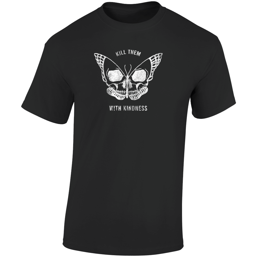 Kill Them With Kindness Skull Butterfly Vintage Moto Style T Shirt