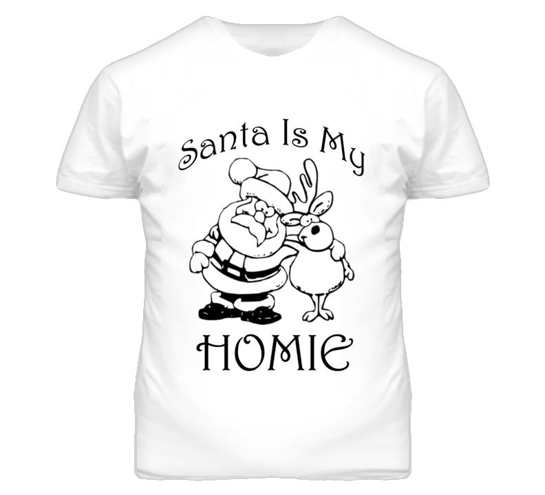b15be732 Santa Is My Homie Funny Christmas Graphic Tee Shirt