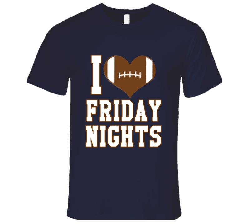 I Football Love Heart Friday Nights Fun Sports Tee Shirt