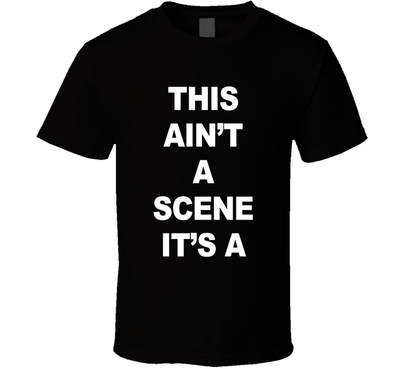 This Ain't A Scene It's A Fun Music Tee Shirt