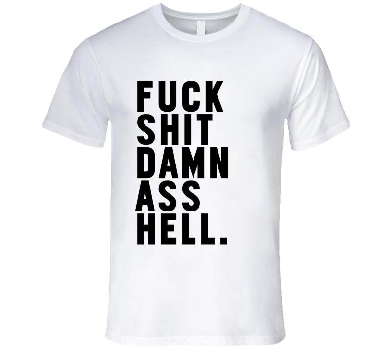 Fuck Shit Damn Ass Hell Funny Swear Words Graphic T Shirt