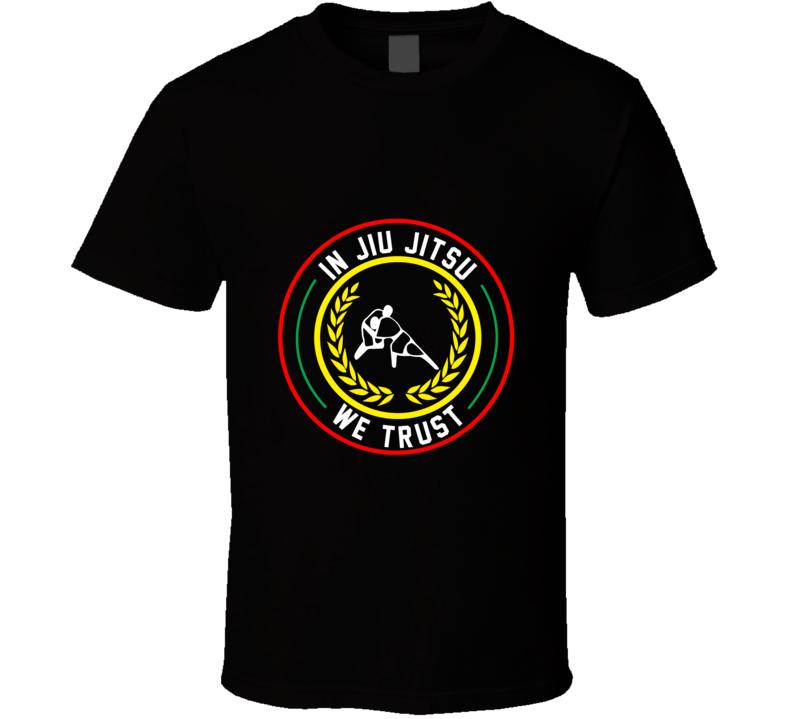 In Jiu jitsu We Trust T Shirt