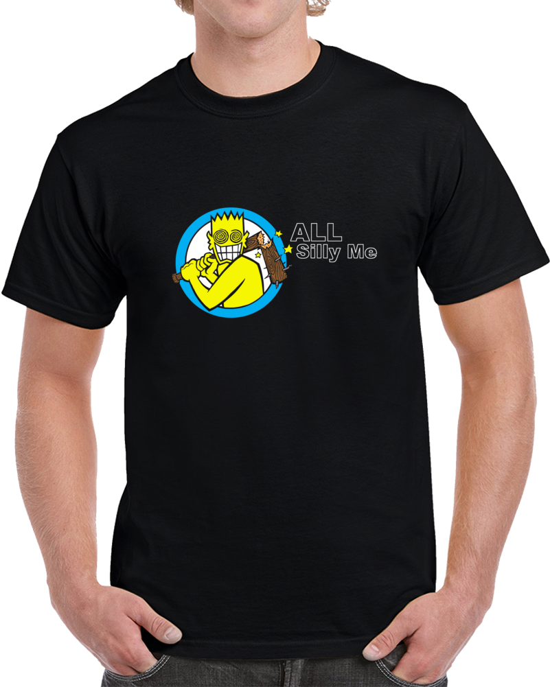 All Silly Me Funny T Shirt