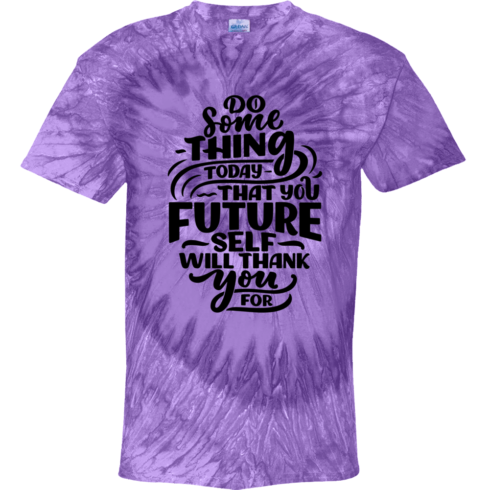 Do Something Today That You Future Self Will Thank You For Tie Dye T shirt