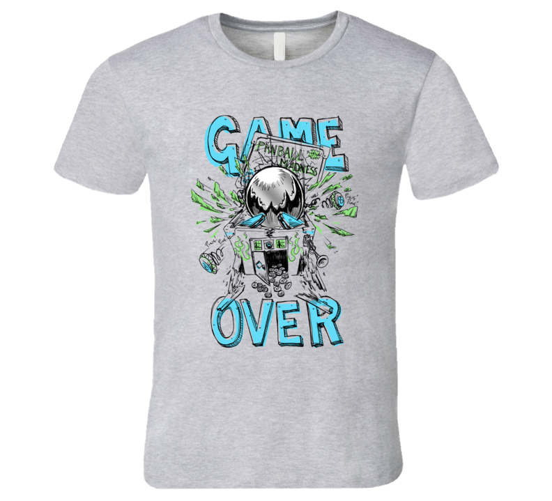 Pinball Madness Game Over T Shirt