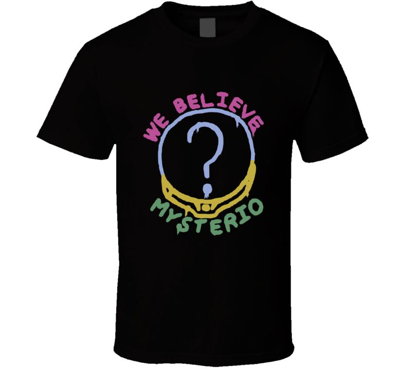 We Believe Mysterio T Shirt