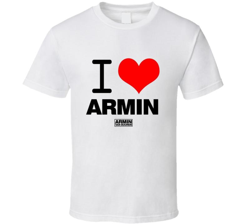 DJ Armin van Buuren I HEART ARMIN  T Shirt