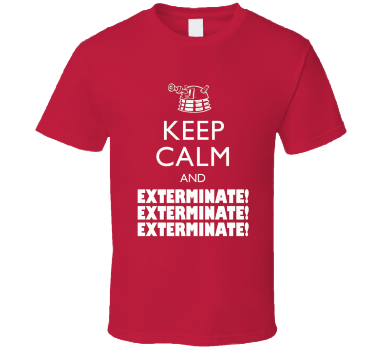 Doctor Who Dalek Keep Calm and Exterminate T Shirt