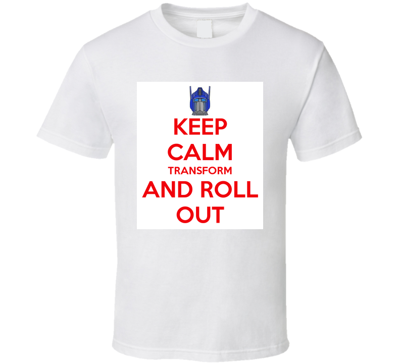 TRANSFORMERS KEEP CALM PARODY T Shirt