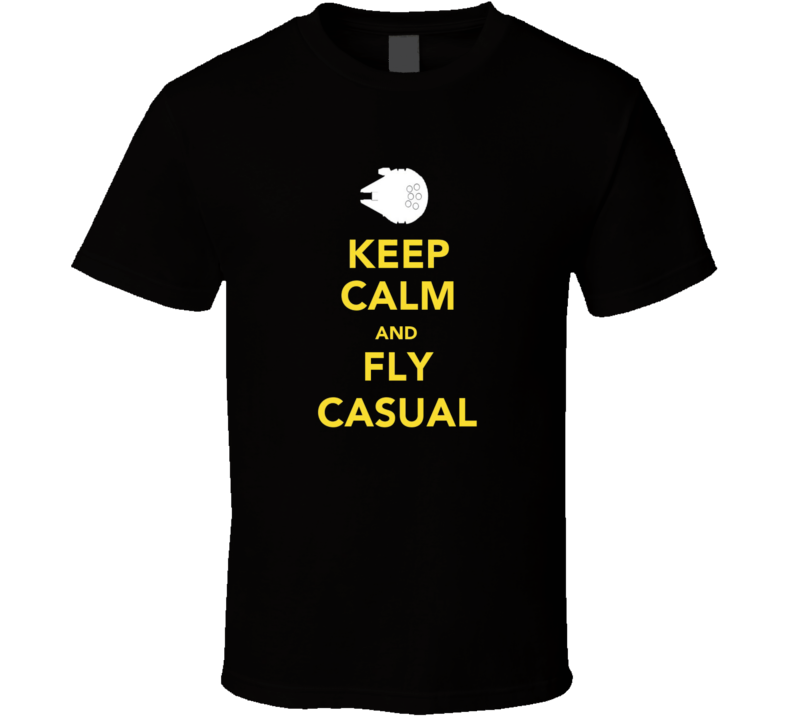 KEEP CALM STAR WARS FLY CASUAL FUNNY T Shirt