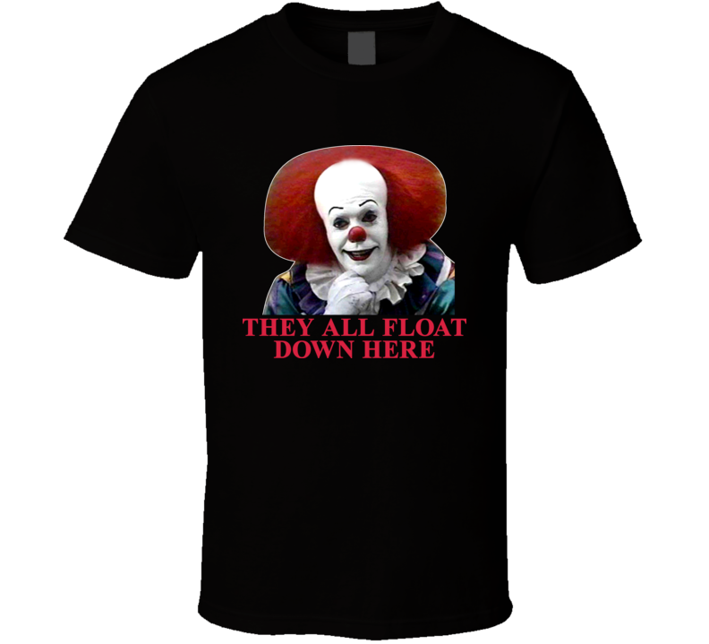 Pennywise The Clown Stephen King It They Float T Shirt