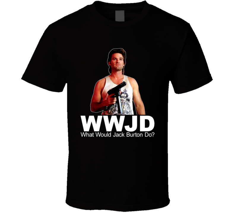 Classic 80s Movie Big trouble in Little China What Would Jack Burton Do T Shirt