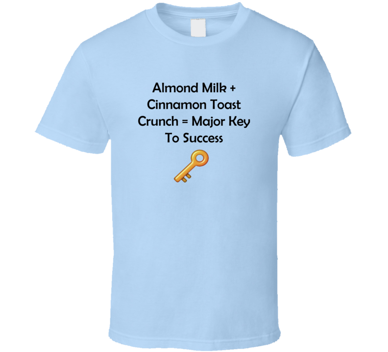 DJ Khaled The Key Almond Milk Cinnamon Toast Crunch T Shirt