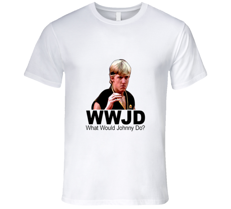 Karate Kid Johnny Lawrence What Would Johnny Do  T Shirt