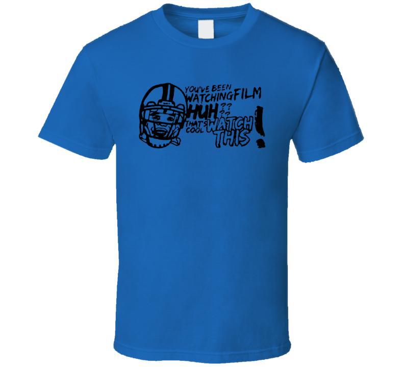 You`ve Been Watching Film Huh ? Cam Newton Football T Shirt