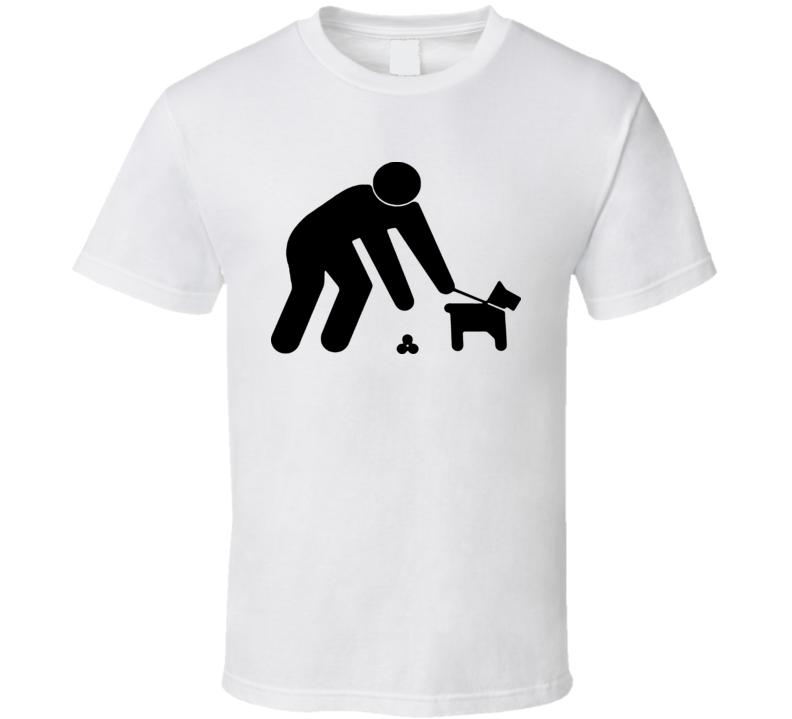 Pick Up After Dog T Shirt