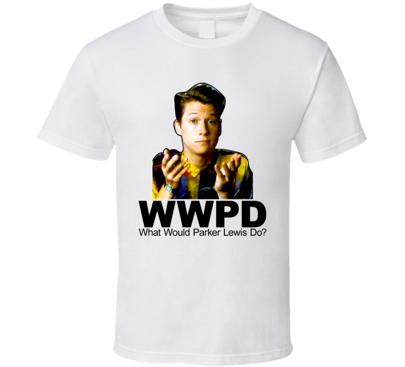 What Would Parker Lewis Do T Shirt