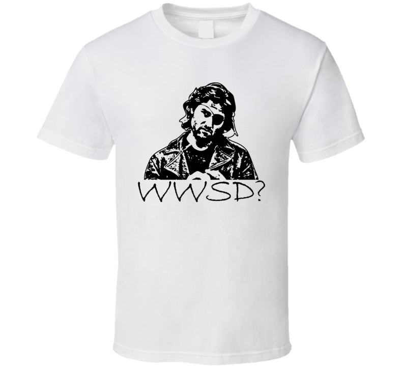 Escape From New York What Would Snake Plissken Do T Shirt