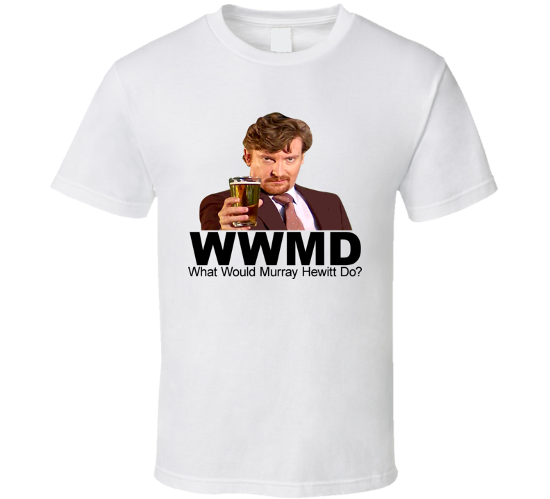 Flight Of The Conchords Tv Show What Would Murray Hewitt Do T Shirt