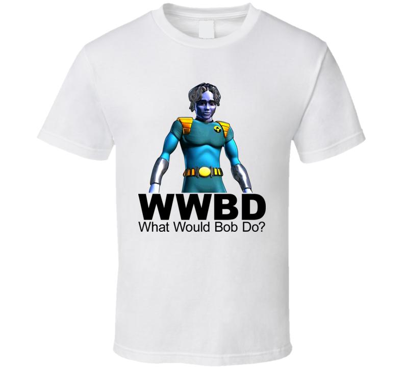 Reboot Tv Show What Would Bob Do T Shirt