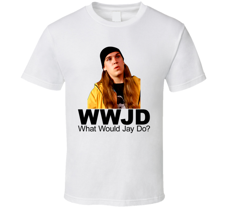 Jay And Silent Bob What Would Jay Do T Shirt
