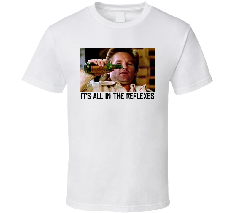 Big Trouble In Little China Jack Burton Its All In The Reflexes T Shirt