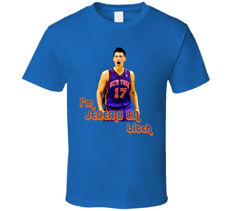 Jeremy Lin New York Basketball Im Jeremy Lin Bitch Tshirt