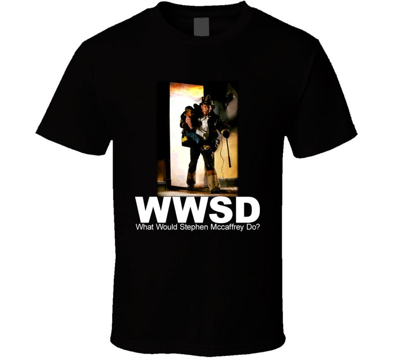 Backdraft Movie What Stephen Mccaffrey Do T Shirt