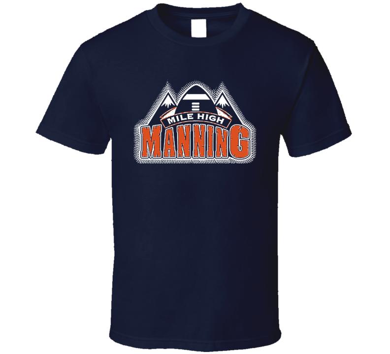 Peyton Manning Mile High Manning T Shirt