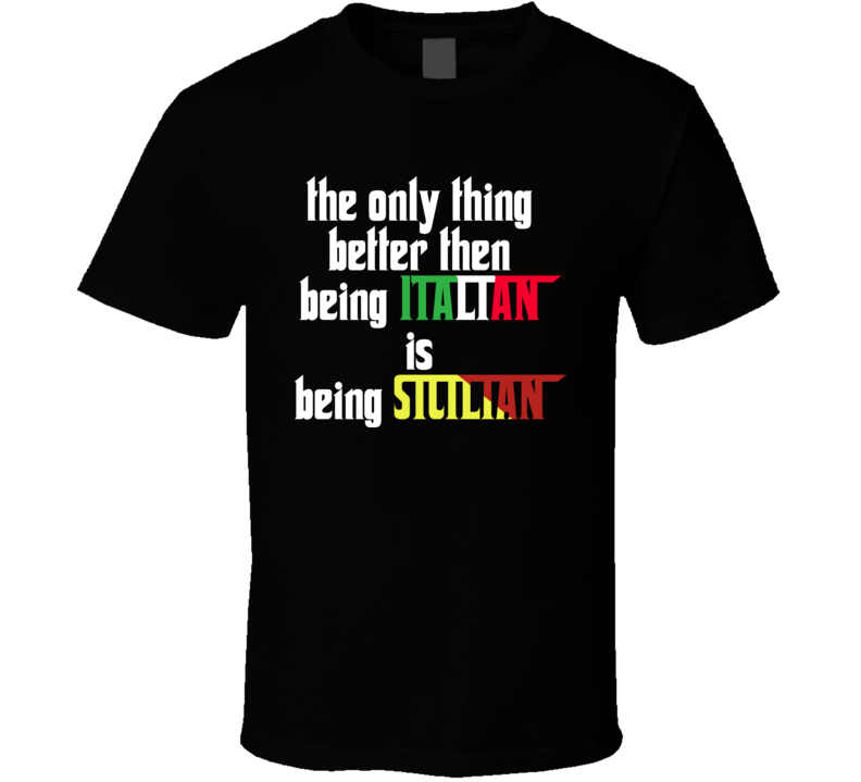 Funny Italian Sicilian Quote T Shirt